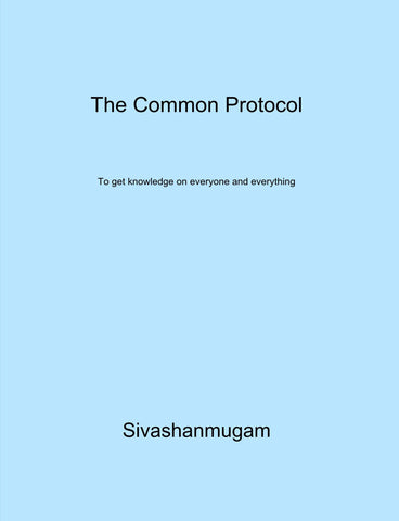 The Common Protocol : To get knowledge on everyone and everything