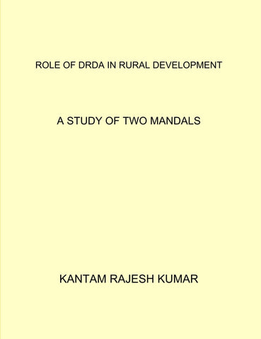 ROLE OF DRDA IN RURAL DEVELOPMENT:A STUDY OF TWO MANDALS