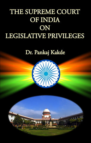 The Supreme Court of India on Legislative Privileges