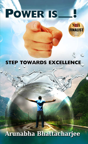 Power Is You!: Step Towards Excellence