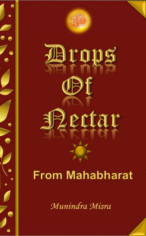 DROPS OF NECTAR: From Mahabharat