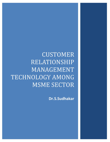 CUSTOMER RELATIONSHIP MANAGEMENT TECHNOLOGY AMONG MSME SECTOR