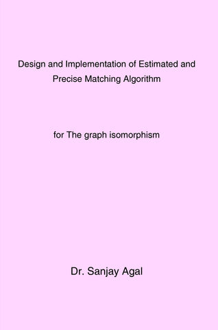 Design and Implementation of  Estimated and Precise Matching Algorithm for The graph isomorphism