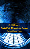 Divinity's Doorless Dome: An Anthology of Poems