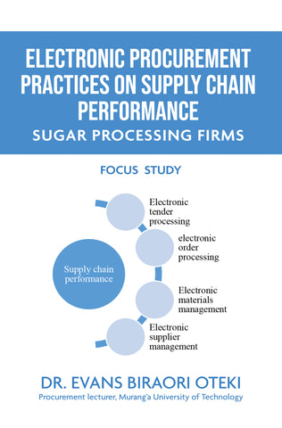 Electronic Procurement Practices on Supply Chain Performance: Sugar Processing Firms, Focus Study