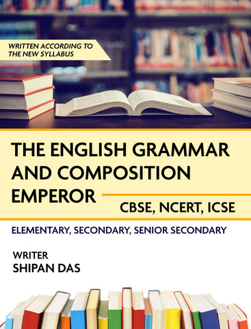 The English Grammar and Composition Emperor (CBSE, NCERT, ICSE)