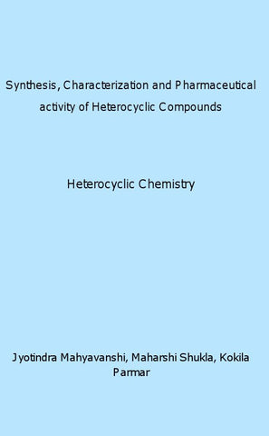 Synthesis, Characterization and Pharmaceutical activity of Heterocyclic Compounds