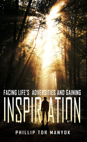 Facing Life's Adversities And Gaining Inspiration