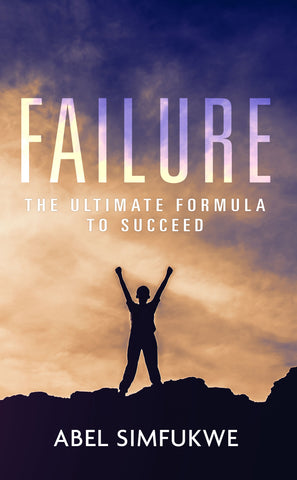 Failure: The Ultimate Formula to Succeed
