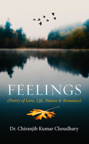FEELINGS (Poetry of Love, Life, Nature & Romance)