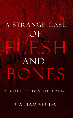 A Strange Case of Flesh and Bones