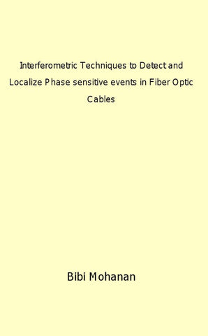 Interferometric Techniques to  Detect and Localize  Phase sensitive events in Fiber Optic Cables