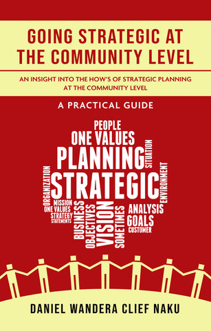 GOING STRATEGIC AT THE COMMUNITY LEVEL: An Insight into the HOW's of Strategic  Planning at the Community Level