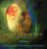 Guru Nanak Dev: Dispenser of Love and Light