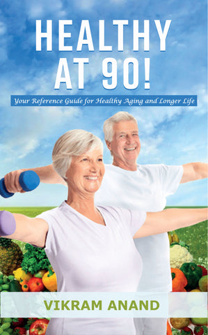 Healthy at 90: Your Reference Guide for Healthy Aging and Longer Life