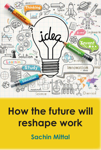 How the future will reshape work (B&W)
