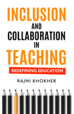 Inclusion and Collaboration in Teaching: Redefining Education