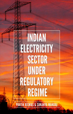 Indian Electricity Sector under Regulatory Regime