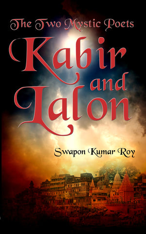 The Two Mystic Poets: Kabir and Lalon