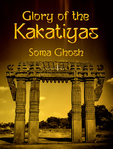 Glory of The Kakatiyas