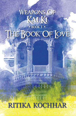 Weapons of Kalki - The Book of Love - Book 1