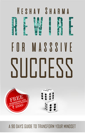 Rewire for Massive Success: A 90 Days Guide to Transform Your Mindset