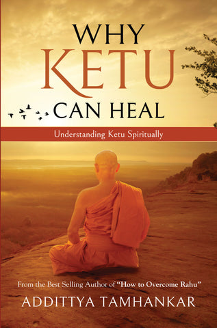 WHY KETU CAN HEAL? Understanding Ketu Spiritually