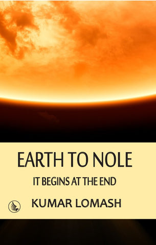 Earth To Nole : It begins at the End