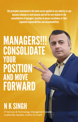 Managers!!! Consolidate Your Position and Move Forward