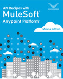 API Recipes with MuleSoft(r) Anypoint Platform