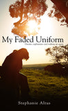 My Faded Uniform : Dreams, nightmares and waking up again