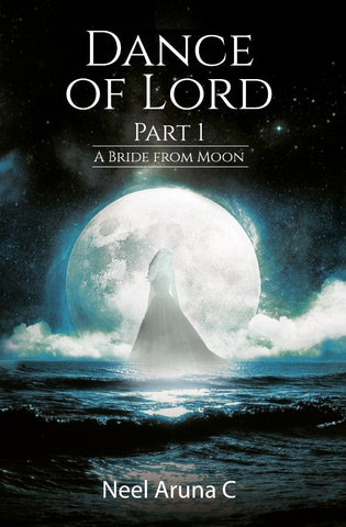Dance of Lord  : Part 1 - A Bride from the Moon