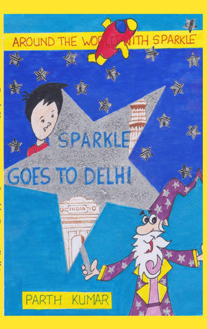 Sparkle Goes to Delhi : Around the World with Sparkle #1