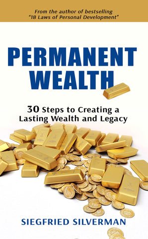 PERMANENT WEALTH: 30 Steps to Creating a Lasting Wealth and Legacy