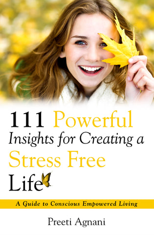 111 Powerful Insights for Creating a Stress Free Life
