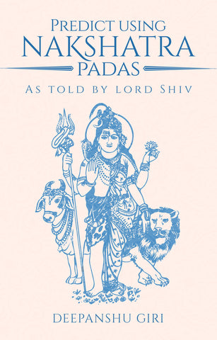 Predict Using Nakshatra Padas: As Told by Lord Shiv