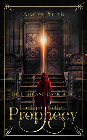 The Light and Dark Series: The First to the Prophecy