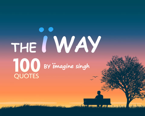 The Ï Way: 100 Quotes by Ïmagine Singh