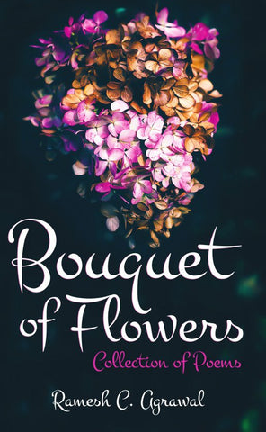 Bouquet of Flowers : Collection of Poems