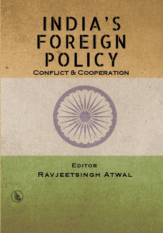 India's Foreign Policy : Conflict & Cooperation
