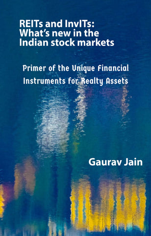 REITs and InvITs: What's new in the Indian stock markets: Primer of the Unique Financial Instruments for Realty Assets