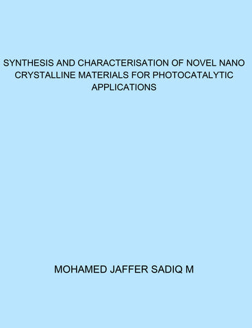 Synthesis and Characterisation of Novel Nano Crystalline Materials for Photocatalytic Applications