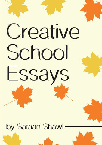 Creative School Essays