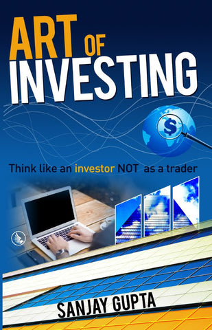 Art of Investing : Think like an investor NOT as a trader