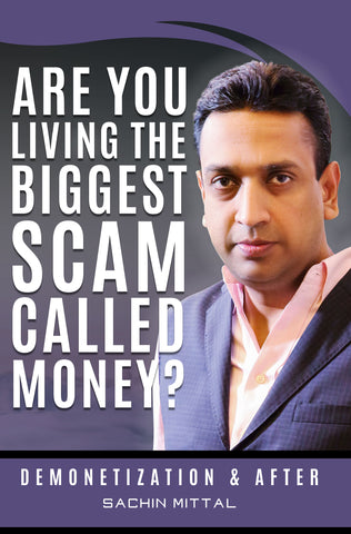 Are you living the biggest scam called money? Demonetization and after