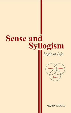 Sense and Syllogism: Logic in Life