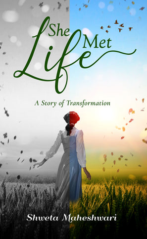 She Met Life: A Story of Transformation