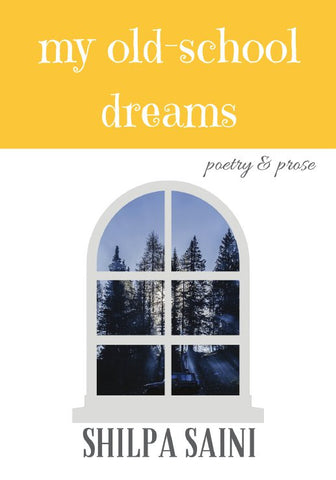 my old-school dreams: poetry & prose
