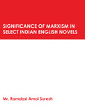 Significance of Marxism in select Indian English Novels