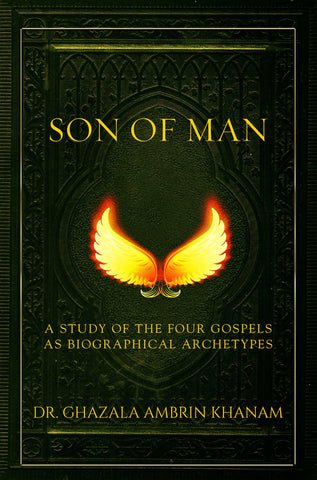 Son of Man, A Study of the Four Gospels as Biographical Archetypes